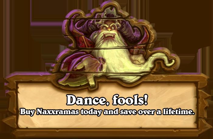 Buy Naxxramas today and save over a lifetime!