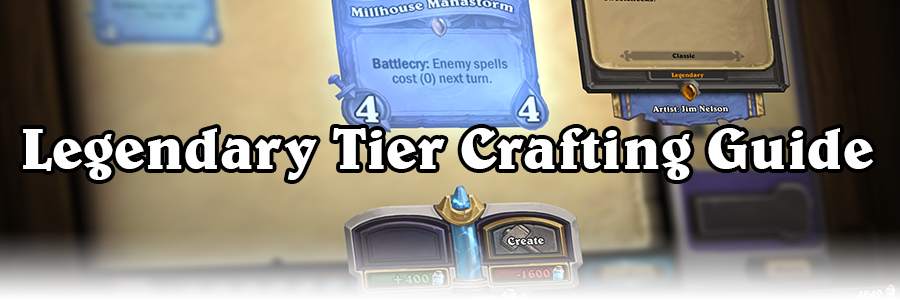 Legendary Tier List & Crafting Guide - Card Discussion - Hearthstone