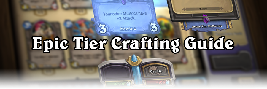 Epic Tier List & Crafting Guide - Card Discussion