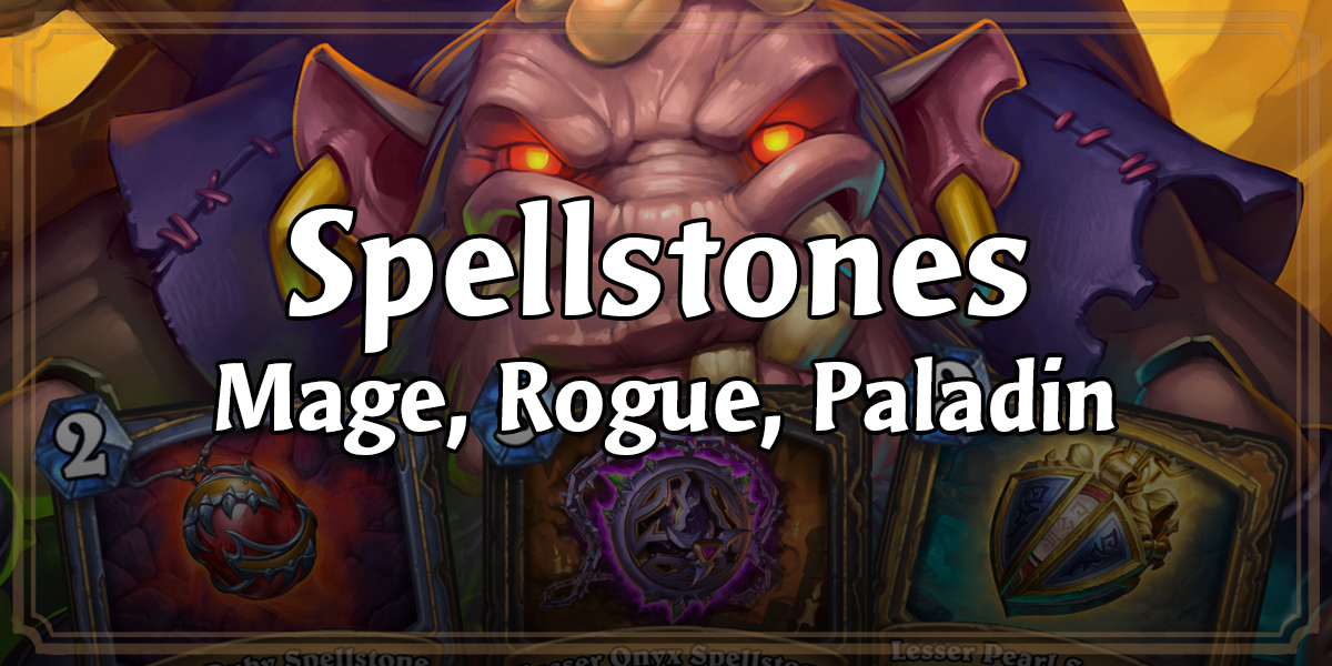 Spellstone Overview Mage Rogue And Paladin News